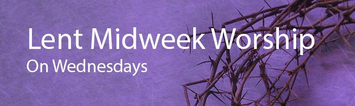 Midweek Lenten Service Information